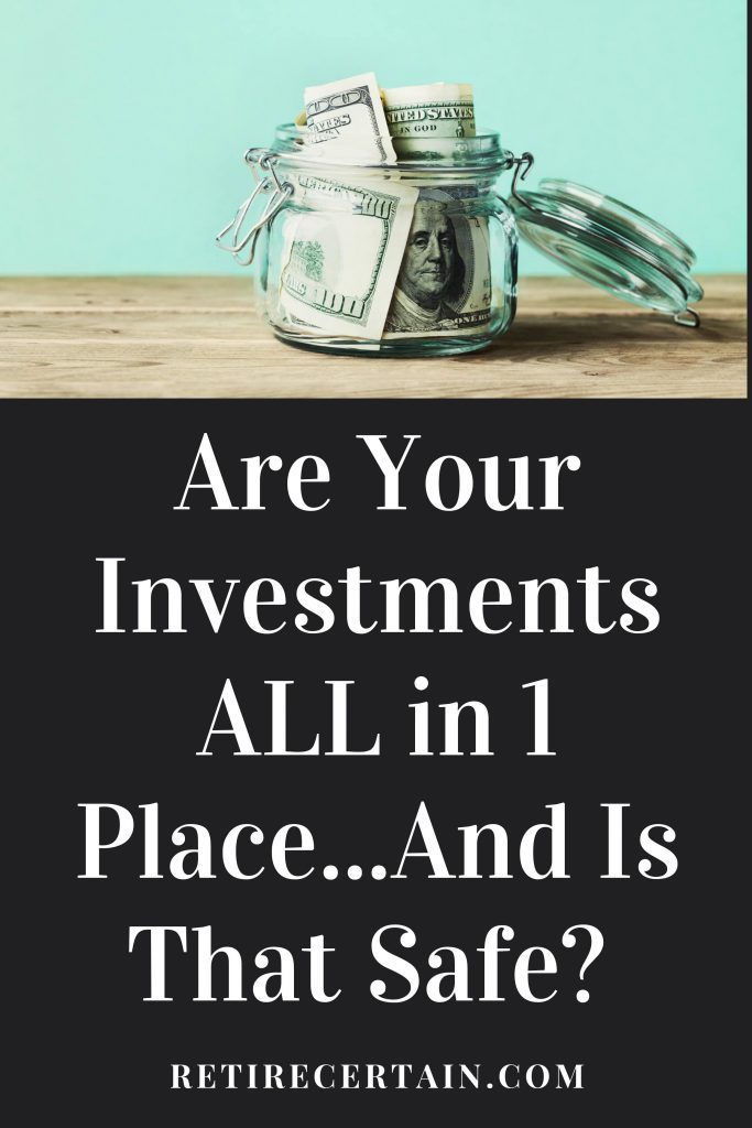 should all investments be in one place